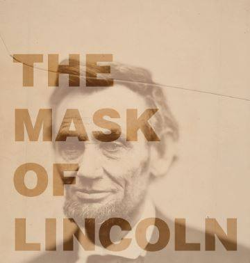The Mask of Lincoln Exhibition